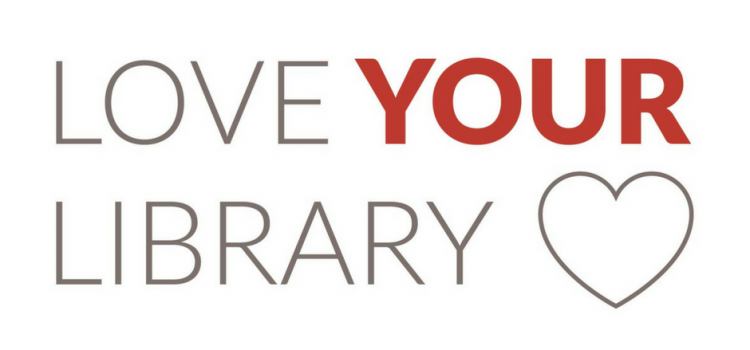 Ways to Love YOUR Library this Month