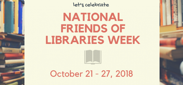 It's National Friends of Libraries Week!