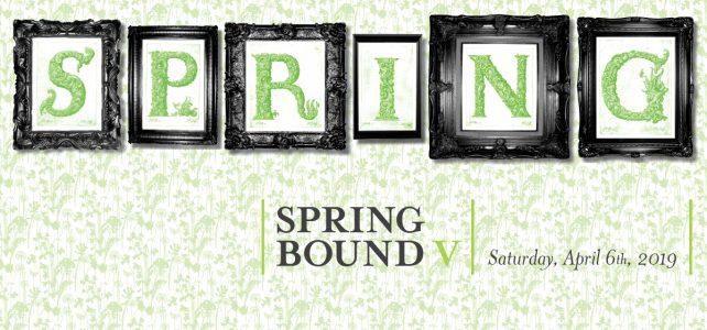 Spring Bound Tickets on Sale Now!