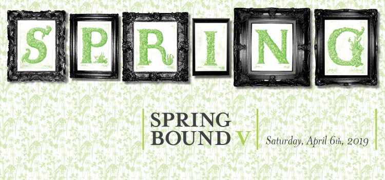 Spring Bound Tickets on Sale Now!