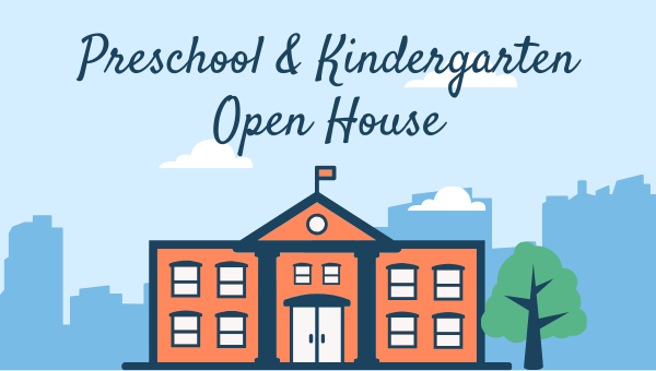 Pre-School & Kindergarten Open House
